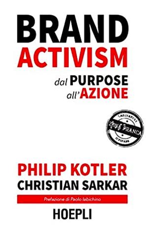 Brand activism, dal purpose all'azione - Philip Kotler e Christian Sarkar